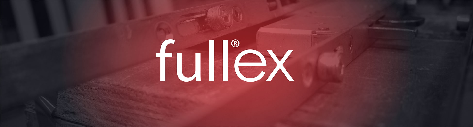 Fullex - UAP Ltd - Door Hardware and Security Products