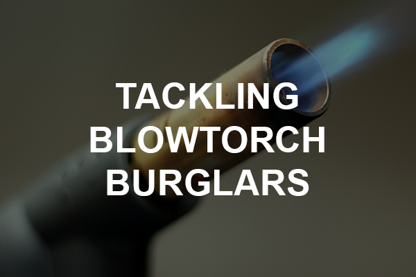 Blowtorch Burglars